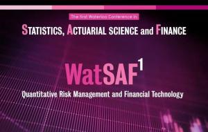 The First Waterloo Conference in Statistics, Actuarial Science, and Finance